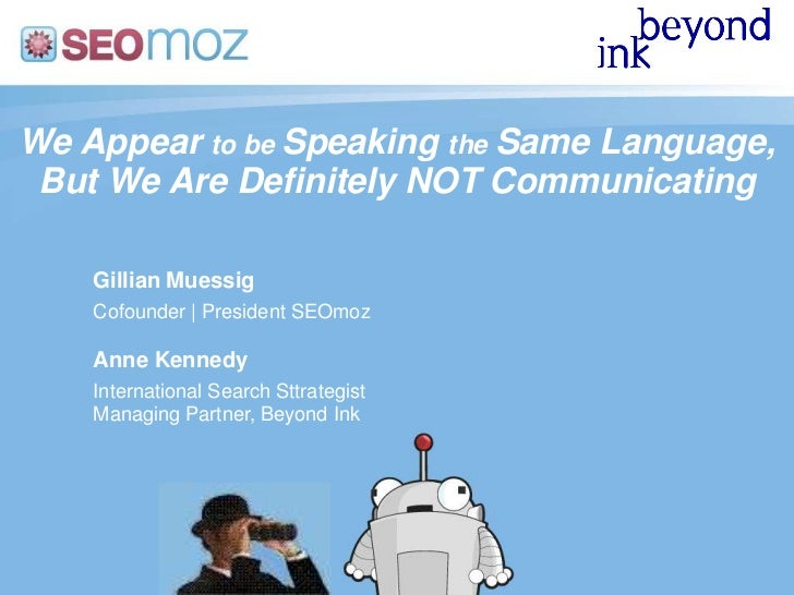 We Appear to be Speaking the Same Language,<br />But We Are Definitely NOT Communicating<br />Gillian Muessig<br />Cofound...