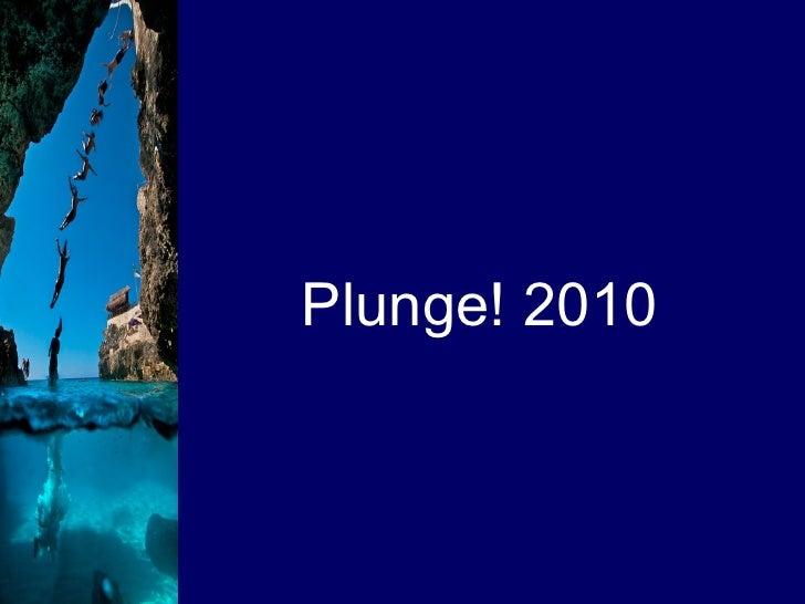 Plunge! 2010