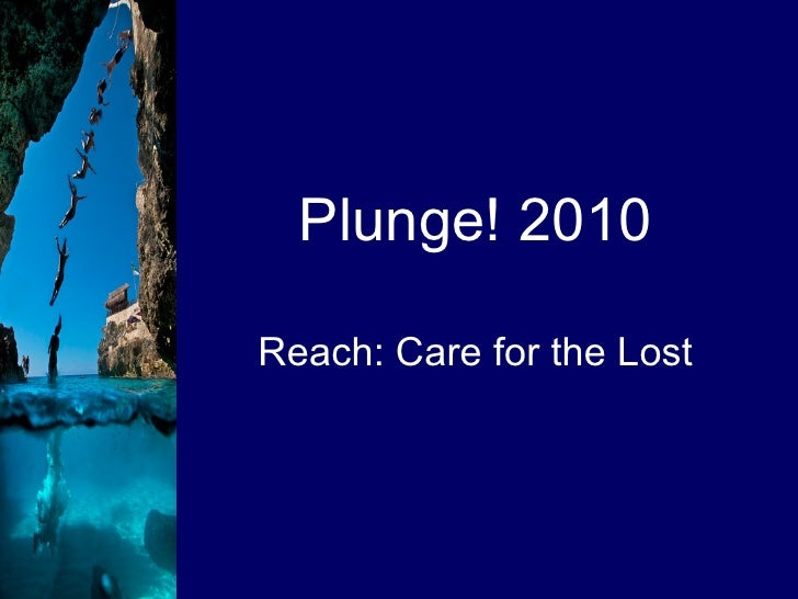 Plunge! 2010 Reach: Care for the Lost