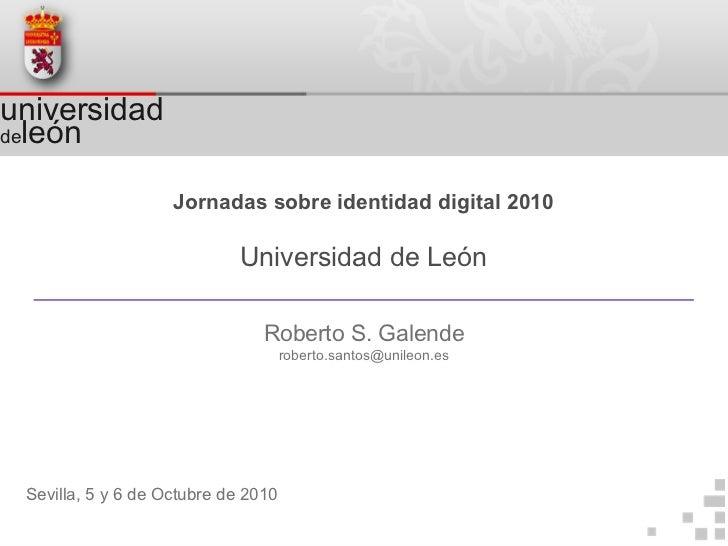 universidaddeleón                    Jornadas sobre identidad digital 2010                             Universidad de León...