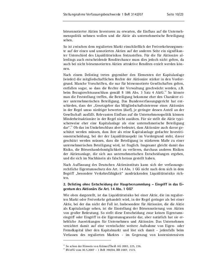Stellungnahme Verfassungsbeschwerde 1 BvR 3142/07 Seite 10/23  börsennotierter Aktien Investoren zu erwarten, die Einfluss...