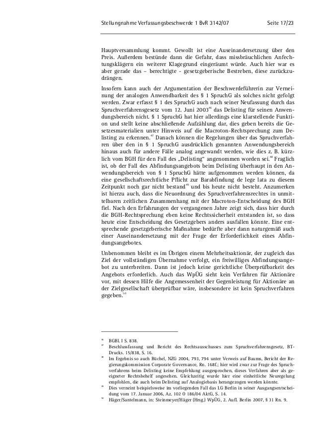 Stellungnahme Verfassungsbeschwerde 1 BvR 3142/07 Seite 17/23  Hauptversammlung kommt. Gewollt ist eine Auseinandersetzung...