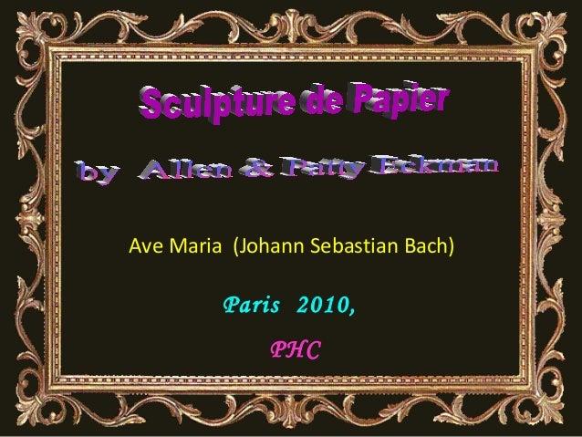 Ave Maria (Johann Sebastian Bach) Paris 2010, PHC