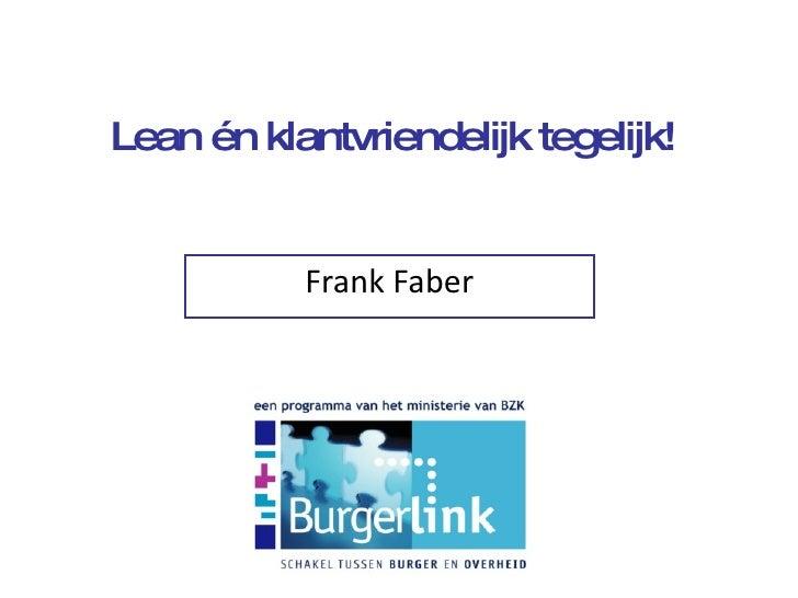 Lean én klantvriendelijk tegelijk! Frank Faber