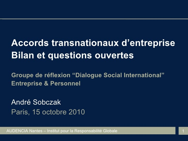 <ul><li>Accords transnationaux d'entreprise </li></ul><ul><li>Bilan et questions ouvertes </li></ul><ul><li>Groupe de réfl...