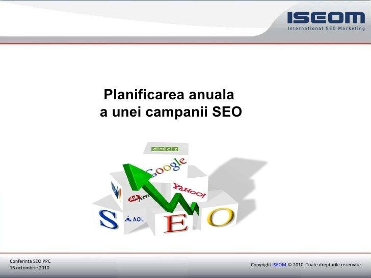 Copyright  ISEOM  © 2010. Toate drepturile rezervate. Copyright  ISEOM  © 2010. Toate drepturile rezervate. Conferinta SEO...