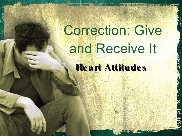 Correction: Give and Receive It Heart Attitudes