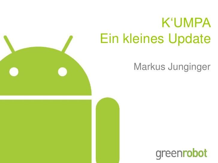 K'UMPAEin kleines Update<br />Markus Junginger<br />