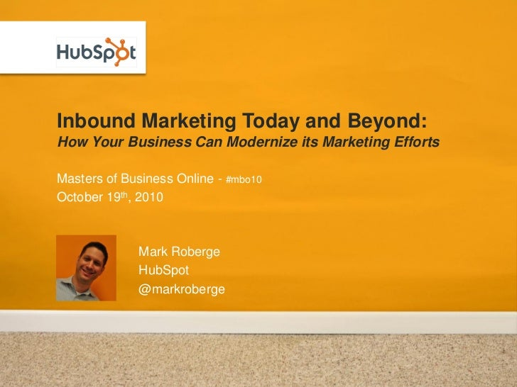 Inbound Marketing Today and Beyond: How Your Business Can Modernize its Marketing Efforts  Masters of Business Online - #m...