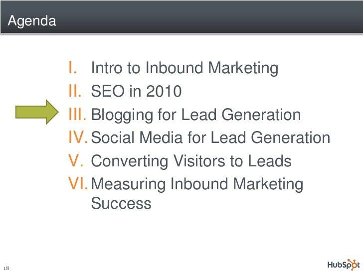 Agenda             I. Intro to Inbound Marketing           II. SEO in 2010           III. Blogging for Lead Generation    ...