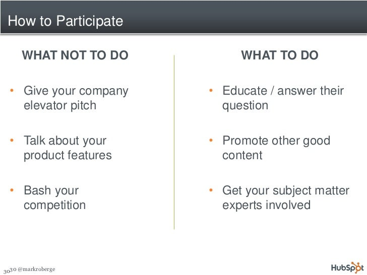 How to Participate       WHAT NOT TO DO          WHAT TO DO    • Give your company   • Educate / answer their     elevator...