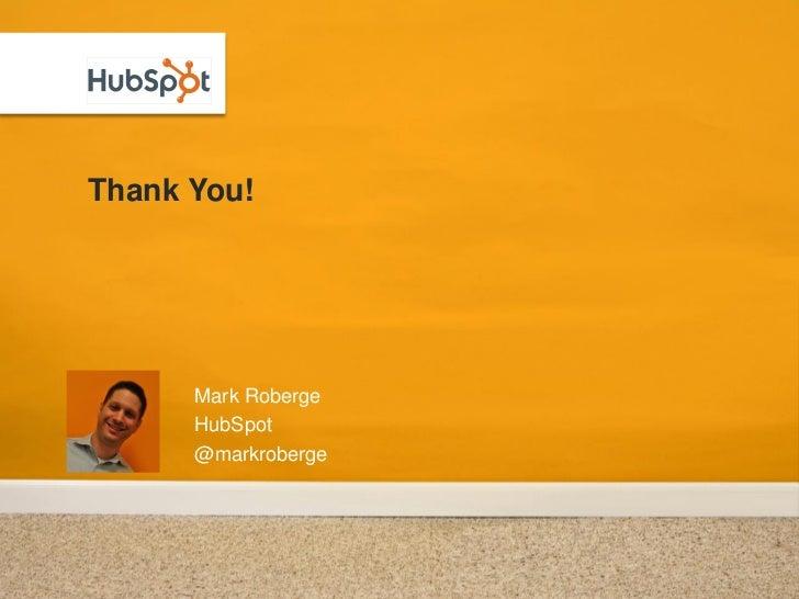 Thank You!           Mark Roberge       HubSpot       @markroberge