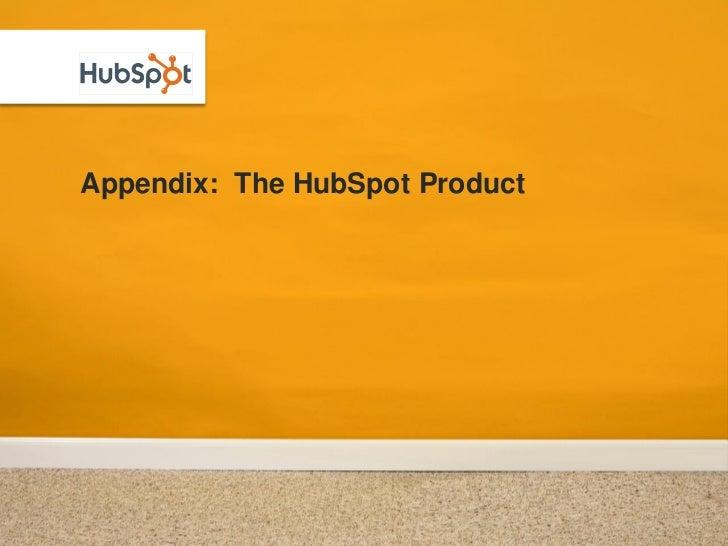 Appendix: The HubSpot Product