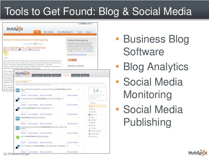 Tools to Get Found: Blog & Social Media                         • Business Blog                          Software         ...