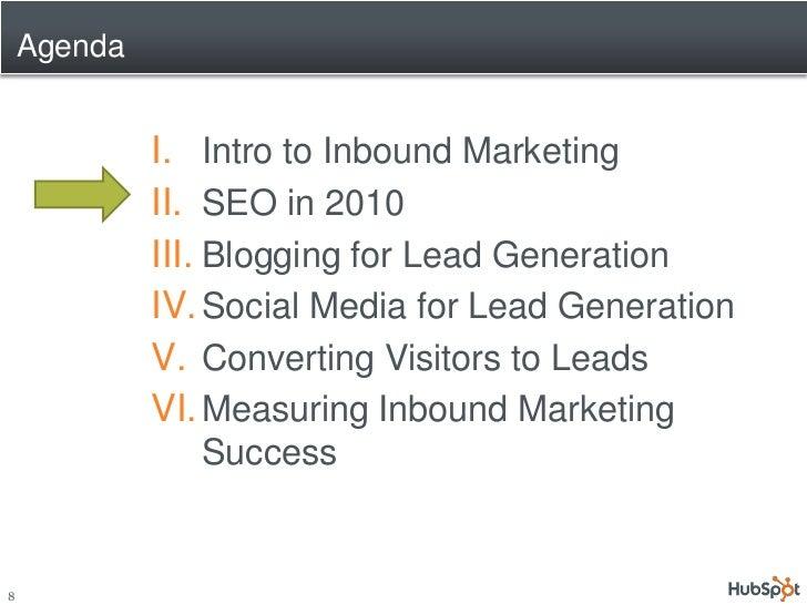 Agenda                I. Intro to Inbound Marketing              II. SEO in 2010              III. Blogging for Lead Gener...
