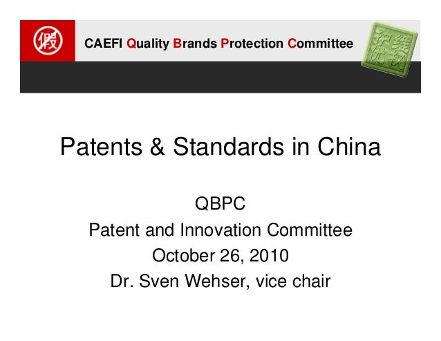 CAEFI Quality Brands Protection Committee Patents & Standards in China QBPC Patent and Innovation Committee October 26, 20...