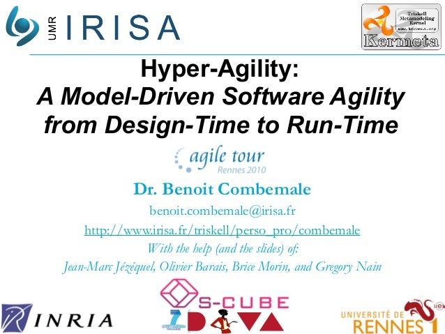 1  Hyper-Agility: A Model-Driven Software Agility from Design-Time to Run-Time Dr. Benoit Combemale benoit.combemale@iris...