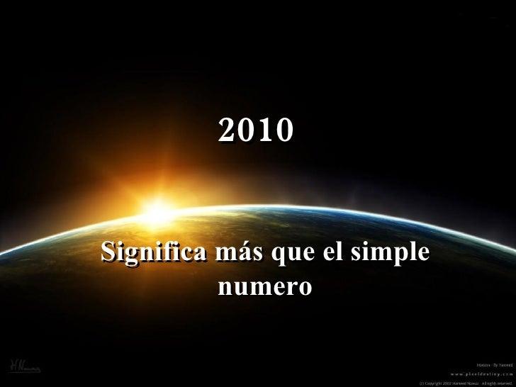 2010 Significa más que el simple numero