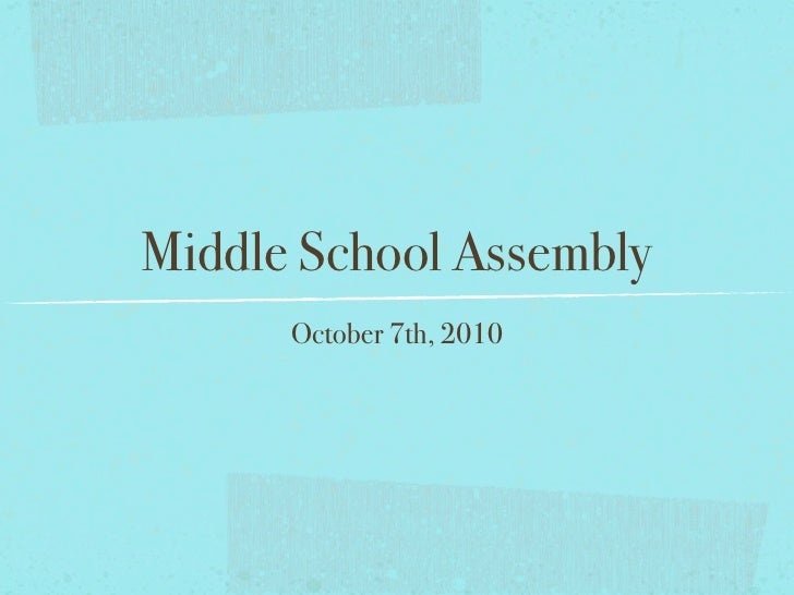 Middle School Assembly       October 7th, 2010
