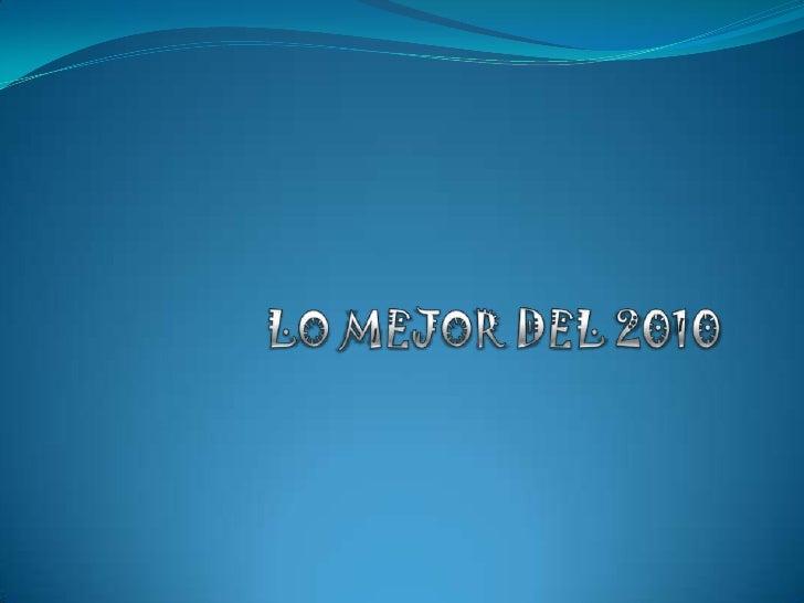 LO MEJOR DEL 2010<br />