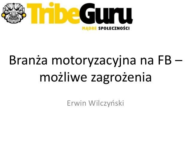 Branża motoryzacyjna na FB – możliwe zagrożenia Erwin Wilczyoski