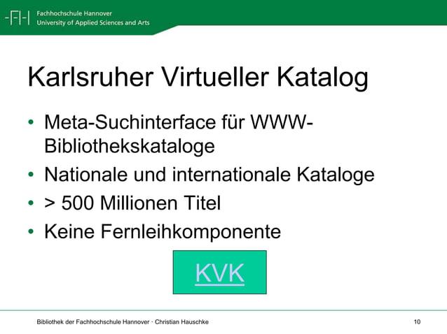 Bibliothek der Fachhochschule Hannover · Christian Hauschke 10 Karlsruher Virtueller Katalog • Meta-Suchinterface für WWW-...