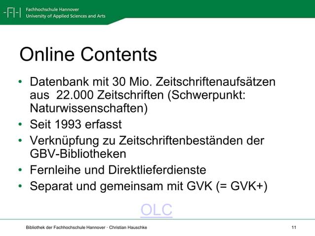 Bibliothek der Fachhochschule Hannover · Christian Hauschke 11 Online Contents • Datenbank mit 30 Mio. Zeitschriftenaufsät...