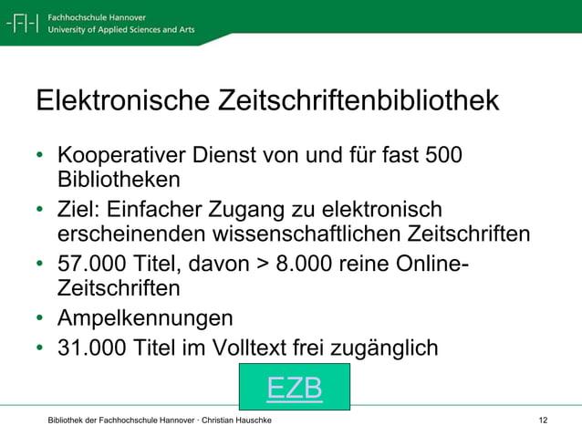 Bibliothek der Fachhochschule Hannover · Christian Hauschke 12 Elektronische Zeitschriftenbibliothek • Kooperativer Dienst...