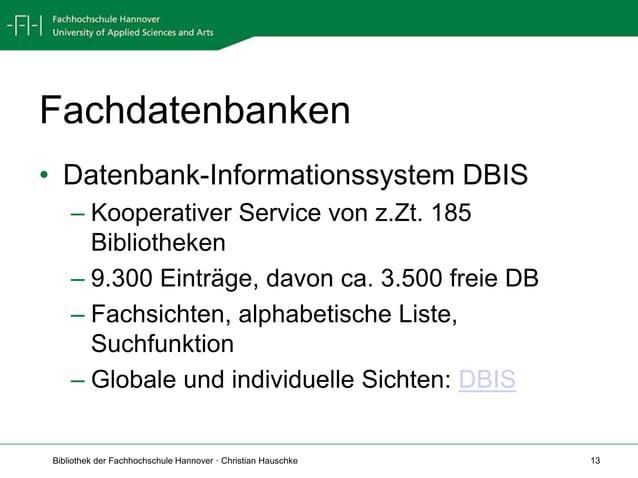 Bibliothek der Fachhochschule Hannover · Christian Hauschke 13 Fachdatenbanken • Datenbank-Informationssystem DBIS – Koope...
