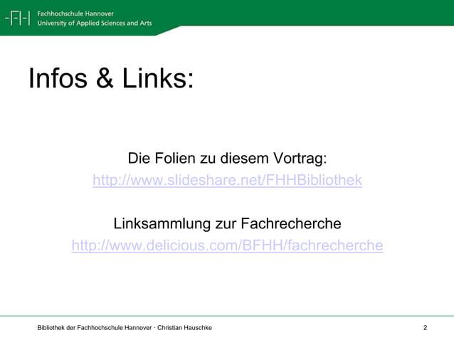 Bibliothek der Fachhochschule Hannover · Christian Hauschke 2 Infos & Links: Die Folien zu diesem Vortrag: http://www.slid...