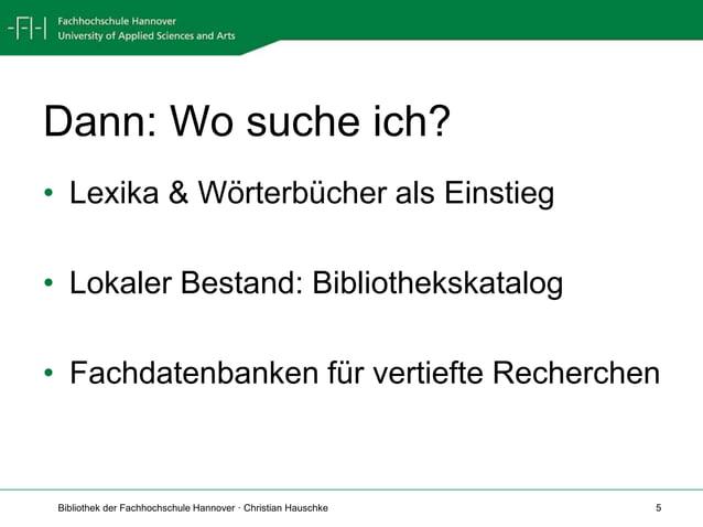 Bibliothek der Fachhochschule Hannover · Christian Hauschke 5 Dann: Wo suche ich? • Lexika & Wörterbücher als Einstieg • L...