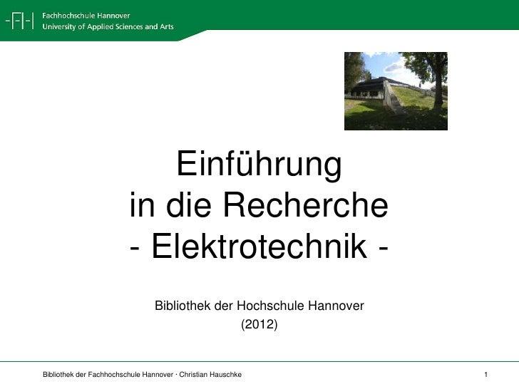 Einführung                         in die Recherche                         - Elektrotechnik -                            ...