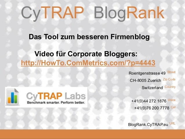 CyTRAP.eu  CyTRAP BlogRank Das Tool zum besseren Firmenblog Video für Corporate Bloggers: http://HowTo.ComMetrics.com/?p=4...