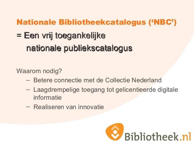 Nationale Bibliotheekcatalogus ('NBC') = Een vrij toegankelijke= Een vrij toegankelijke nationale publiekscatalogusnationa...