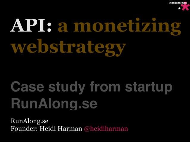 API's as a Monetizing Web Strategy for GeekGirlMeetup #4 Noveber, 2010