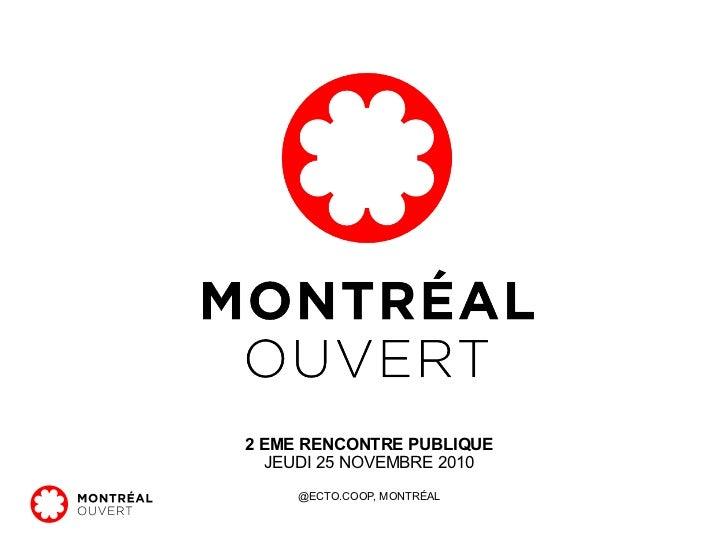 2 EME RENCONTRE PUBLIQUE JEUDI 25 NOVEMBRE 2010 @ECTO.COOP, MONTRÉAL