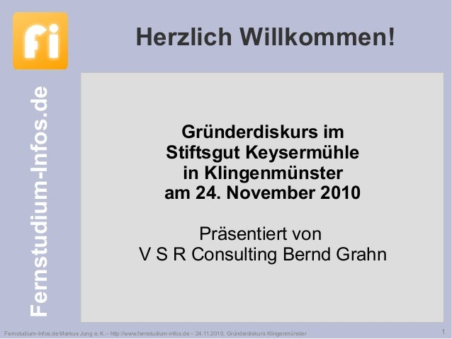 Fernstudium-Infos.de 1Fernstudium-Infos.de Markus Jung e. K.– http://www.fernstudium-infos.de – 24.11.2010, Gründerdiskurs...