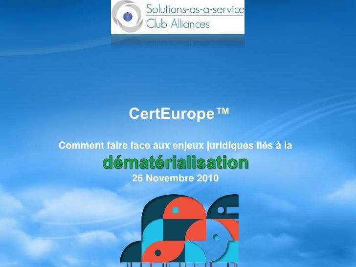 2010.11.26  demat-comment faire face aux enjeux juridiques liés à la démat-certeurope-cabinet-d'avocats racine