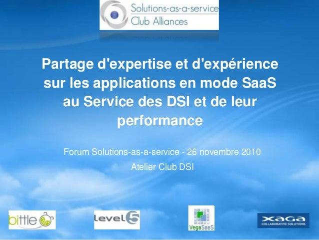 Partage d'expertise et d'expérience sur les applications en mode SaaS au Service des DSI et de leur performance Forum Solu...