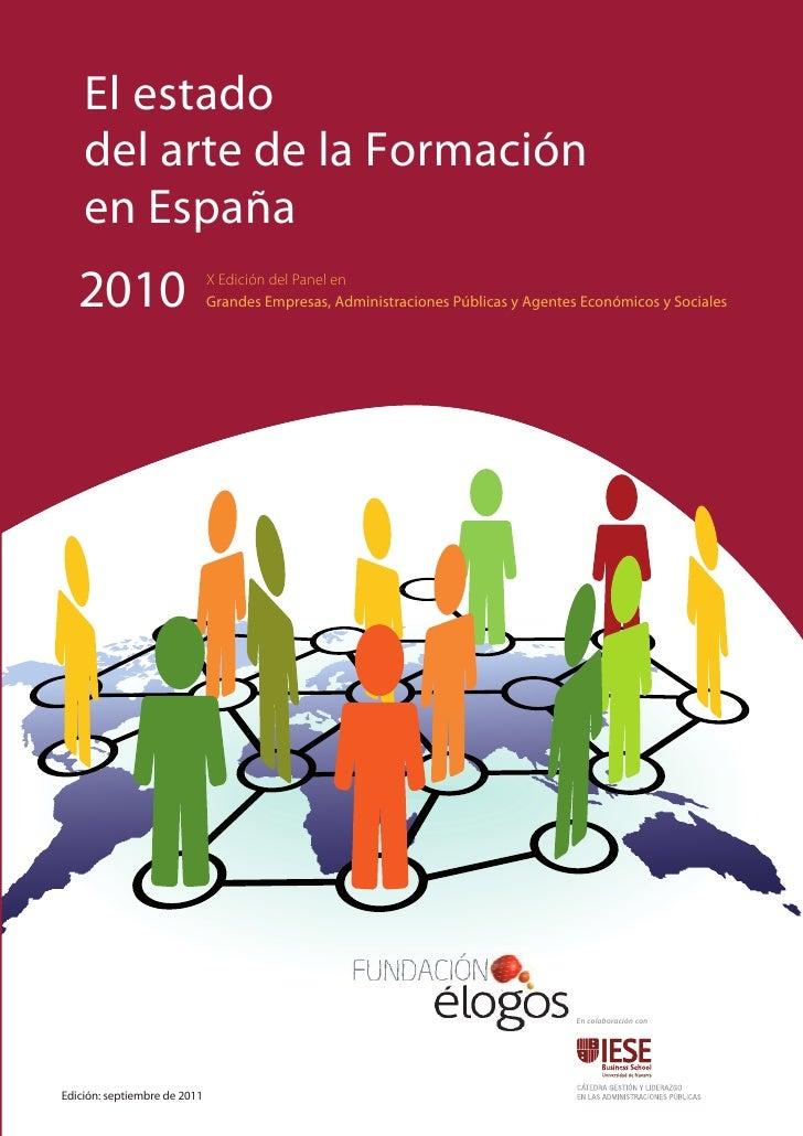 El estado    del arte de la Formación    en España   2010                       X Edición del Panel en                    ...