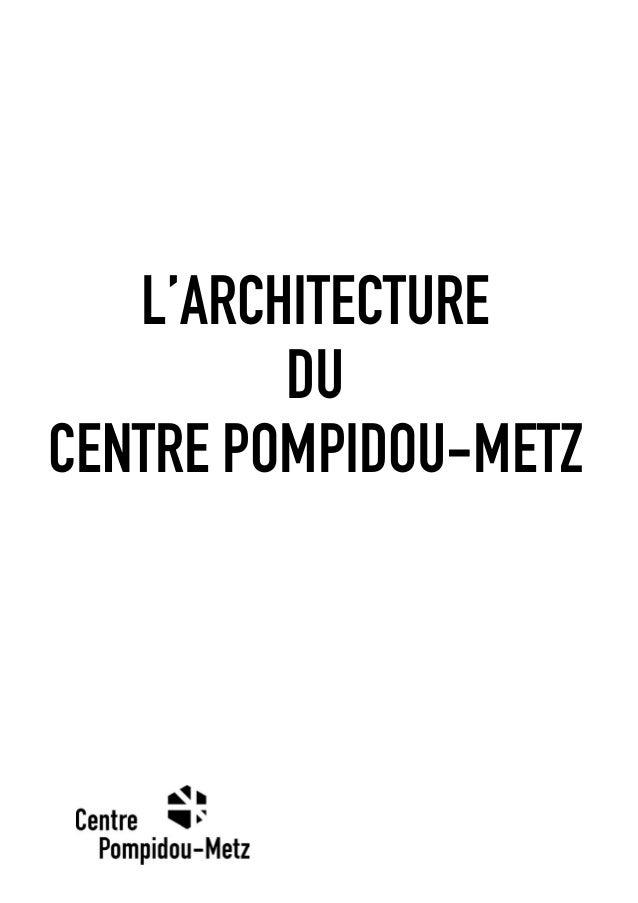 L'ARCHITECTURE DU CENTRE POMPIDOU-METZ