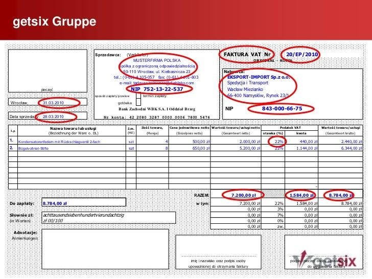 """getsix Gruppe<br />8<br /> Pflichtangaben auf der Rechnung<br />  1.    Bezeichnung""""Faktura VAT""""<br />  2.    Name und Ans..."""