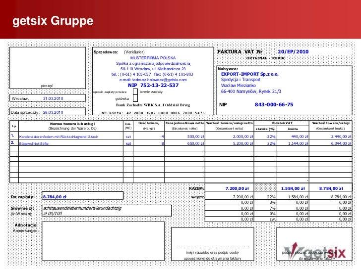 """getsix Gruppe<br />9<br /> Die Bezeichnung """"FAKTURA VAT""""<br />Eine ausdrückliche Kennzeichnung als """"Rechnung"""" ist in Deuts..."""