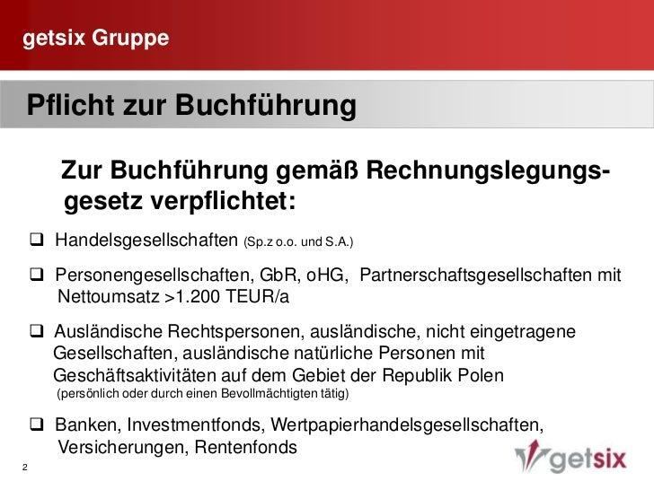 getsix Gruppe<br />2<br /> Pflicht zur Buchführung<br />► Zur Buchführung gemäß Rechnungslegungs-   gesetz verpflichtet:<b...