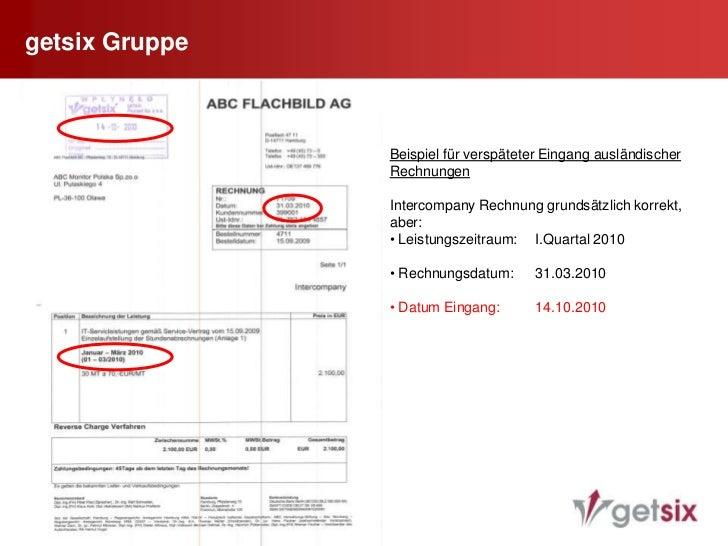 getsix Gruppe<br />32<br /> Datum der Rechnung (EU)<br /><ul><li>  Dienstleistungen7 Tage nach Erbringung der DL</li></ul>...