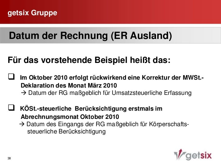 getsix Gruppe<br />34<br />- Vorsteuer-Erstattungsanspruch erst in Deklaration 04/2010 anzumelden<br /><ul><li> KÖSt. Berü...