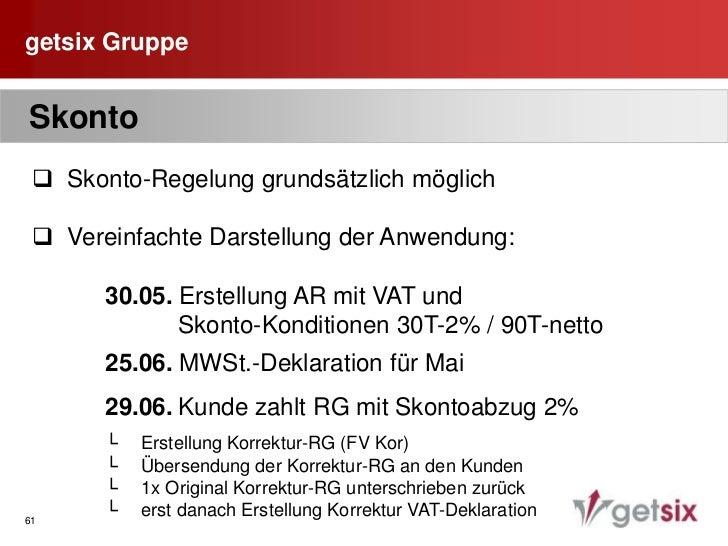 getsix Gruppe<br />46<br /> Konsequenzen bei Rechnungsmängeln<br /><ul><li>Versagung des Vorsteuerabzugs ! (z.B. fehlendes...
