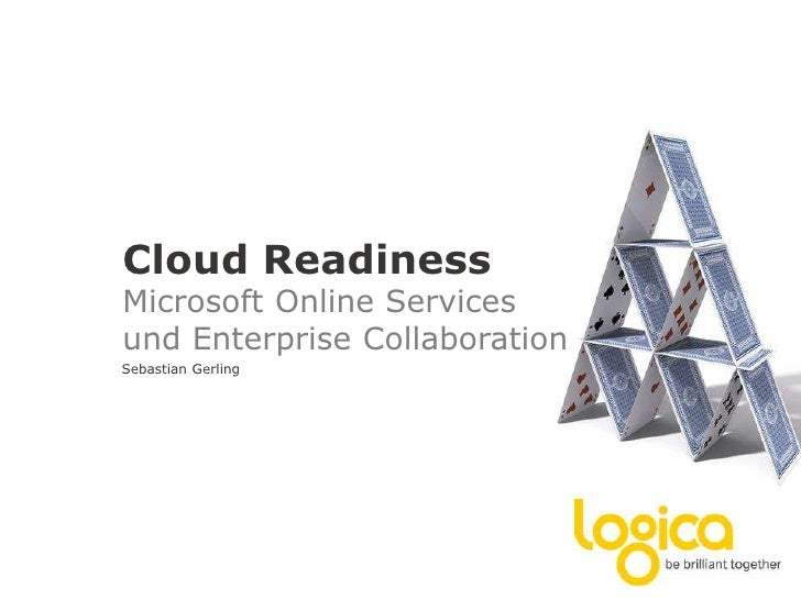CloudReadinessMicrosoft Online Servicesund Enterprise Collaboration<br />Sebastian Gerling<br />