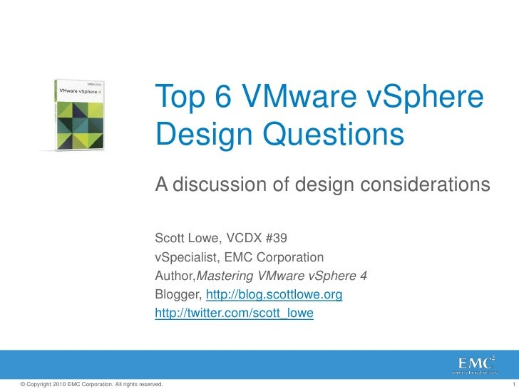 Top 6 VMware vSphere Design Questions<br />A discussion of design considerations<br />Scott Lowe, VCDX #39<br />vSpecialis...