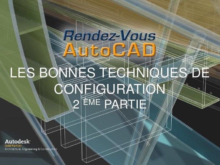 LES BONNES TECHNIQUES DE      CONFIGURATION       2 ÈME PARTIE